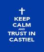 KEEP CALM AND TRUST IN CASTIEL - Personalised Poster A4 size
