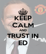 KEEP CALM AND TRUST IN ED - Personalised Poster A4 size