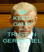 KEEP CALM AND TRUST IN GERRIE NEL - Personalised Poster A4 size