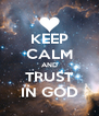 KEEP CALM AND TRUST IN GOD - Personalised Poster A4 size