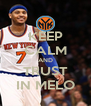 KEEP CALM AND TRUST IN MELO - Personalised Poster A4 size