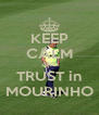 KEEP CALM AND TRUST in MOURINHO - Personalised Poster A4 size