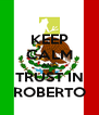 KEEP CALM AND TRUST IN ROBERTO - Personalised Poster A4 size