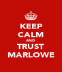 KEEP CALM AND TRUST MARLOWE - Personalised Poster A4 size