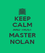KEEP CALM AND TRUST MASTER NOLAN - Personalised Poster A4 size