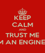 KEEP CALM AND TRUST ME I´M AN ENGINEER - Personalised Poster A4 size