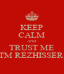 KEEP CALM AND TRUST ME I'M REZHISSER - Personalised Poster A4 size