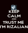 KEEP CALM AND TRUST ME  I'M RIZALIAN - Personalised Poster A4 size