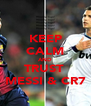 KEEP CALM AND TRUST  MESSI & CR7 - Personalised Poster A4 size
