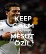 KEEP CALM AND TRUST MESUT  ÖZIL - Personalised Poster A4 size