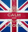 KEEP CALM AND TRUST MUQRIZ - Personalised Poster A4 size