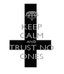 KEEP CALM AND TRUST NO ONES - Personalised Poster A4 size