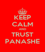 KEEP CALM AND TRUST PANASHE - Personalised Poster A4 size