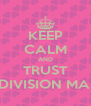KEEP CALM AND TRUST ROOM DIVISION MANAGER - Personalised Poster A4 size