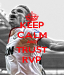 KEEP CALM AND TRUST RVP - Personalised Poster A4 size