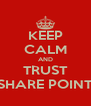 KEEP CALM AND TRUST SHARE POINT - Personalised Poster A4 size