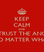 KEEP CALM AND TRUST THE ANC NO MATTER WHAT - Personalised Poster A4 size