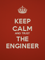 KEEP CALM AND TRUST THE ENGINEER - Personalised Poster A4 size