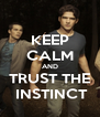 KEEP CALM AND TRUST THE  INSTINCT - Personalised Poster A4 size