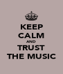 KEEP CALM AND TRUST THE MUSIC - Personalised Poster A4 size