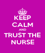 KEEP CALM AND TRUST THE NURSE - Personalised Poster A4 size