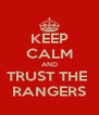 KEEP CALM AND TRUST THE  RANGERS - Personalised Poster A4 size