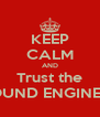 KEEP CALM AND Trust the SOUND ENGINEER - Personalised Poster A4 size