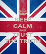 KEEP CALM AND TRUST THE TRUTH - Personalised Poster A4 size