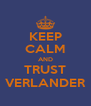 KEEP CALM AND TRUST VERLANDER - Personalised Poster A4 size