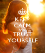 KEEP CALM AND TRUST YOURSELF - Personalised Poster A4 size