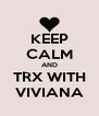 KEEP CALM AND TRX WITH VIVIANA - Personalised Poster A4 size