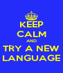 KEEP CALM AND TRY A NEW LANGUAGE - Personalised Poster A4 size