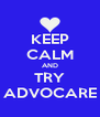 KEEP CALM AND TRY ADVOCARE - Personalised Poster A4 size