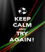 KEEP CALM AND TRY AGAIN! - Personalised Poster A4 size