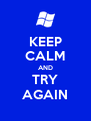 KEEP CALM AND TRY AGAIN - Personalised Poster A4 size