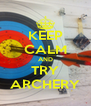 KEEP CALM AND TRY ARCHERY - Personalised Poster A4 size