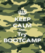 KEEP CALM AND Try BOOTCAMP - Personalised Poster A4 size