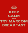 KEEP CALM AND TRY MARCOM BREAKFAST - Personalised Poster A4 size