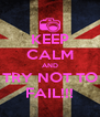 KEEP CALM AND TRY NOT TO FAIL!!! - Personalised Poster A4 size