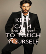 KEEP CALM AND TRY NOT TO TOUCH YOURSELF - Personalised Poster A4 size