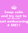 keep calm and try not to trip cause thats just embaracing 4 ME!! - Personalised Poster A4 size