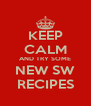 KEEP CALM AND TRY SOME NEW SW RECIPES - Personalised Poster A4 size