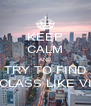 KEEP CALM AND TRY TO FIND A CLASS LIKE VII3 - Personalised Poster A4 size