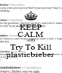 KEEP CALM AND Try To Kill plasticbieber - Personalised Poster A4 size