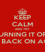 KEEP CALM AND TRY TURNING IT OFF AND BACK ON AGAIN - Personalised Poster A4 size