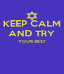 KEEP CALM AND TRY YOU'R BEST   - Personalised Poster A4 size