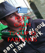 KEEP CALM AND TSOUP O FARMAKIS - Personalised Poster A4 size