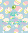 KEEP CALM AND TU KEEP CALM ES TRUCHO - Personalised Poster A4 size