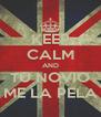 KEEP CALM AND TU NOVIO ME LA PELA - Personalised Poster A4 size