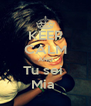 KEEP CALM AND Tu sei  Mia  - Personalised Poster A4 size